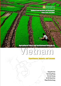 Agricultural Policy and Institutional Reforms in Vietnam: Experiences, Impacts, and Lessons