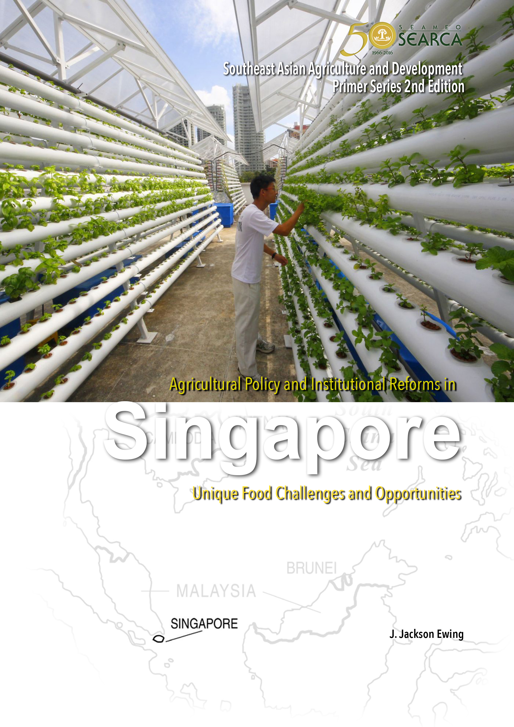 Agricultural Policy and Institutional Reforms in Singapore:Unique Food Challenges and Opportunities