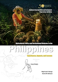 Agricultural Policy and Institutional Reforms in the Philippines: Experiences, Impacts, and Lessons
