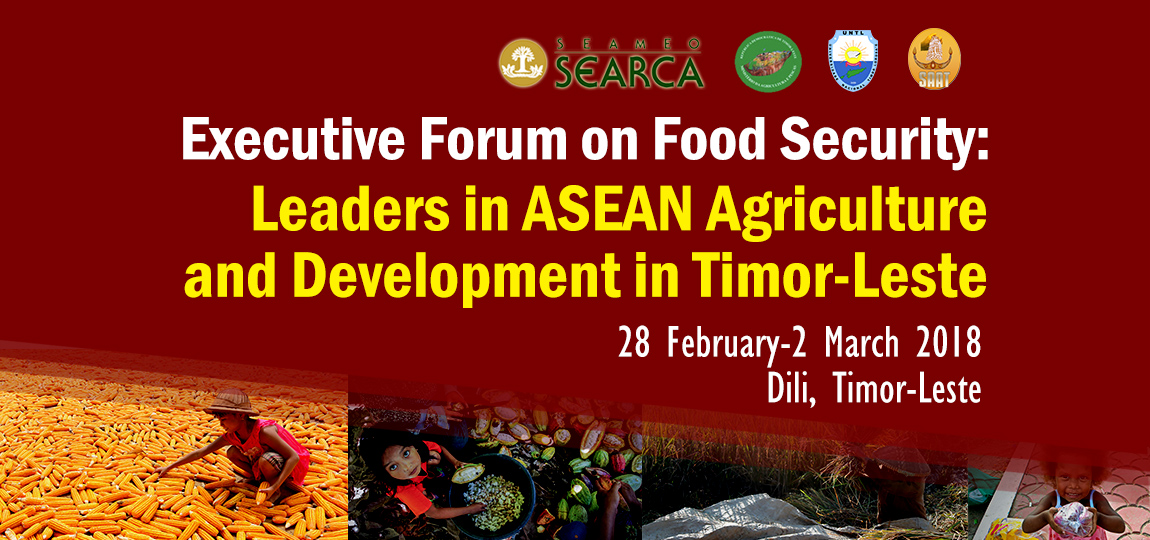 Executive Forum on Food Security: Leaders in ASEAN Agriculture and Development for Timor Leste