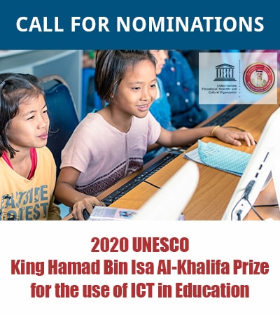 CALL FOR NOMINATIONS: 2020 UNESCO King Hamad Bin Isa Al-Khalifa Prize for the use of ICT in Education | Deadline of submission: 18 December 2020, 12MN,  (GMT+2)