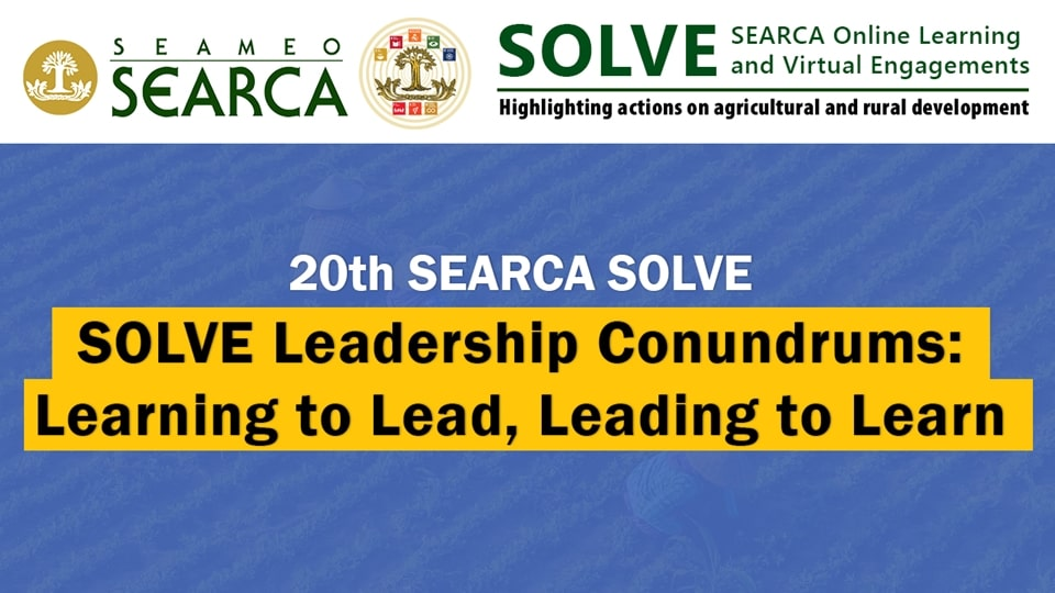 20th Webinar: SOLVE Leadership Conundrums: Learning to Lead, Leading to Learn