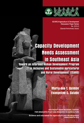 Capacity Development Needs Assessment in Southeast Asia Toward an Informed Human Development Program in Inclusive and Sustainable Agricultural and Rural Development (ISARD)