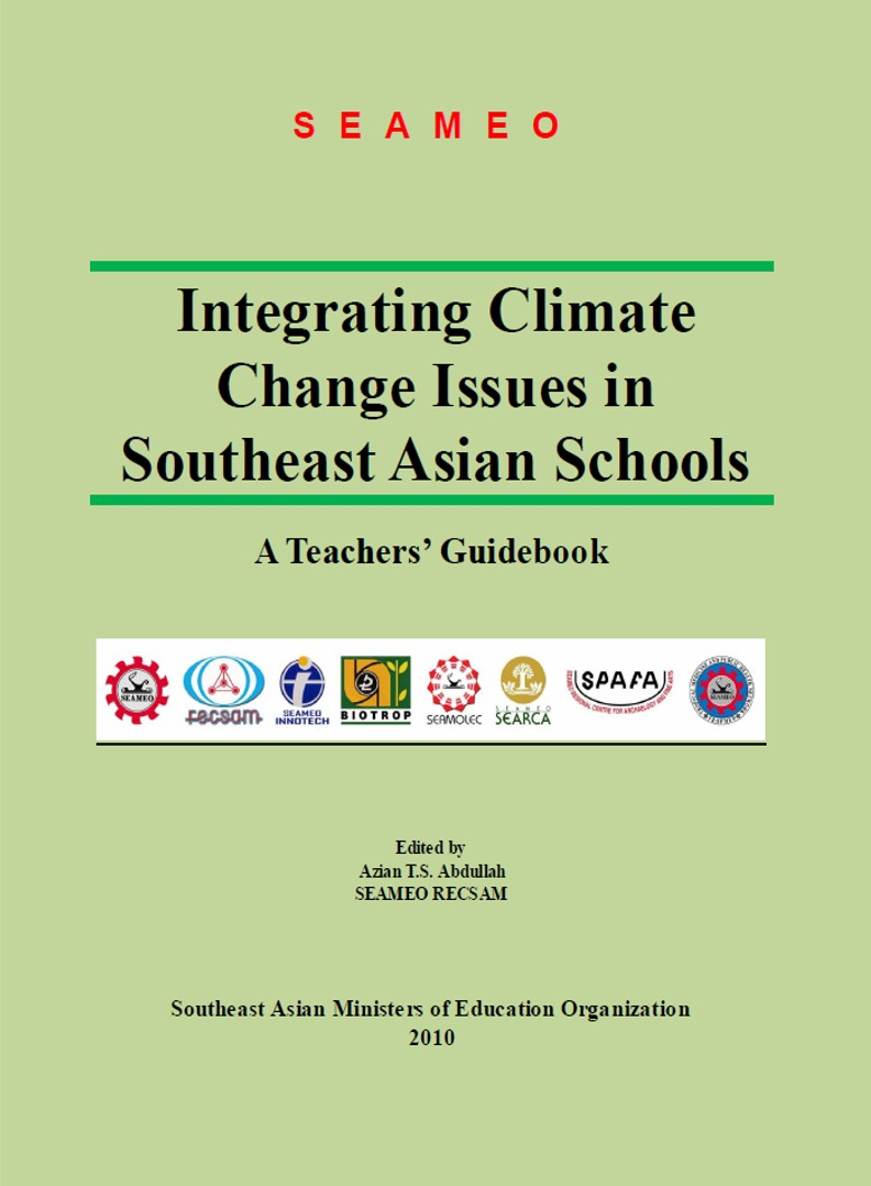 Integrating Climate Change Issues in Southeast Asian Schools: A Teachers' Guidebook