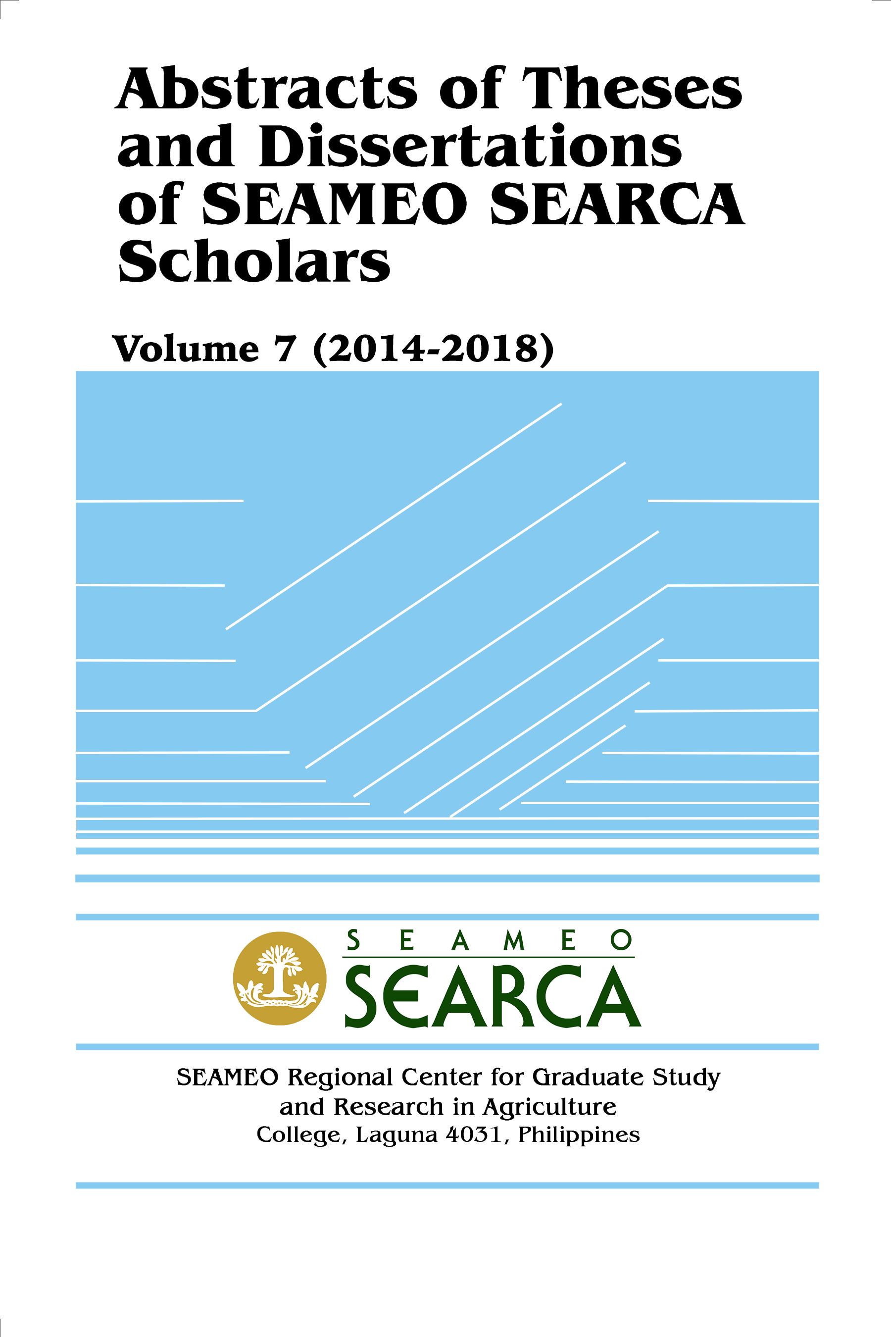 Abstracts of Theses and Dissertations of SEAMEO SEARCA Scholars Volume 7 (2014-2018)