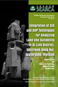 Integration of GIS and AHP Techniques for Analyzing Land Use Suitability in Di Linh District, Upstream Dong Nai Watershed, Vietnam