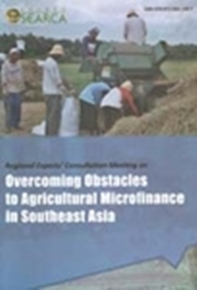 Overcoming Obstacles to Agricultural Microfinance in Southeast Asia