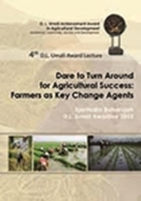 4th DL Umali Award Lecture - Dare to Turn Around for Agricultural Success: Farmers as Key Change Agents