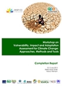 Workshop on Vulnerability, Impact and Adaptation Assessment for Climate Change: Approaches, Methods, and Tools (Completion Report)