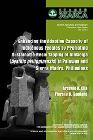 Enhancing the Adaptive Capacity of Indigenous Peoples by Promoting Sustainable Resin Tapping of Almaciga (Agathis philippinensis) in Palawan and Sierra Madre, Philippines