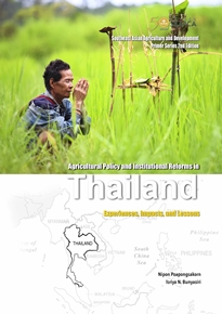 Agricultural Policy and Institutional Reforms in Thailand: Experiences, Impacts, and Lessons