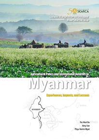 Agricultural Policy and Institutional Reforms in Myanmar: Experiences, Impacts, and Lessons