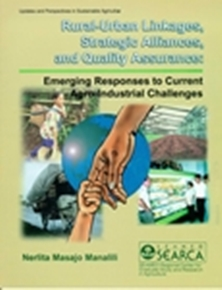 Rural-Urban Linkages, Strategic Alliances, and Quality Assurances:Emerging Responses to Current Agro-industrial