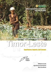 Agricultural Policy and Institutional Reforms in Timor-Leste: Experiences, Impacts, and Lessons
