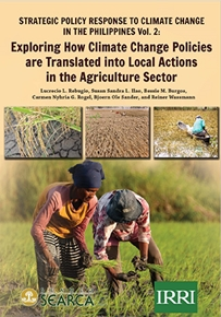 Strategic Policy Response to Climate Change in the Philippines Vol. 2: Exploring How Climate Change Policies are Translated into Local Actions in the Agriculture Sector