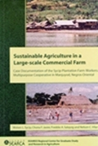 Sustainable Agriculture in a Large-scale Commercial Farm: Case Documentation of the Sycip Plantation Farm Workers Multipurpose Cooperative in Manjuyod, Negros Oriental