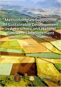 Methodologies Supportive of Sustainable Development in Agriculture and Natural Resources Management: Selected Cases in Southeast Asia