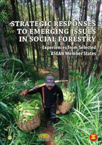 Strategic Responses to Emerging Issues in Social Forestry: Experiences from Selected ASEAN Member States
