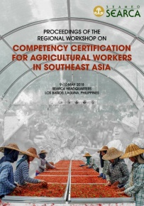 Proceedings of the Regional Workshop on Competency Certification for Agricultural Workers in Southeast Asia