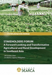 STAKEHOLDERS FORUM: A Forward-Looking and Transformative Agricultural and Rural Development   in Southeast Asia