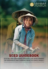 "SEED GUIDEBOOK: Scaling and Expanding for Effective Development the Experiences and Learning from the SEARCA Project ""Piloting and Upscaling Effective Models of Inclusive and Sustainable Agricultural and Rural Development (ISARD)"""