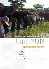 Agriculture Policy and Institutional Reforms in Lao-PDR: Experiences, Impacts, and Lessons