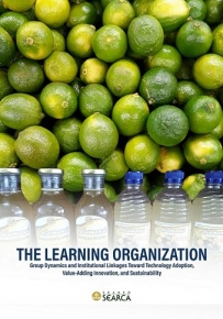 THE LEARNING ORGANIZATION: Group Dynamics, Institutional Linkages Toward Technology Adoption, Value-Adding Innovation, and Sustainability