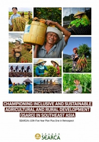 Championing Inclusive and Sustainable Agricultural and Rural Development in Southeast Asia: SEARCA's 10th Five Year Plan Plus One in Retrospect
