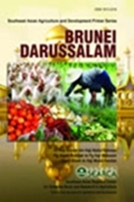 Southeast Asian Agriculture and Development Primer Series: Brunei Darussalam